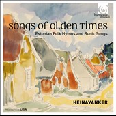 Songs of Olden Times: Estonian Folk Hymns and Runic Songs / Heinavanker