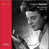 Irmgard Seefried: Recordings 1944-67 - works by Haydn, Mozart, Beethoven, Weber, Wagner, Puccini, Schubert et al.