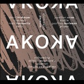 David Krakauer/Jonathan Crow/Geoffrey Burleson/Matt Haimovitz/SoCalled: Akoka: Reframing Olivier Messiaen's Quartet for the End of Time *