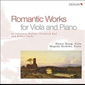 Brahms, Kiel & Fuchs: Romantic Works for Viola and Piano / Rainer Moog, viola; Megumi Hashiba, piano