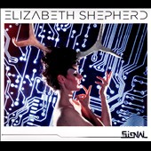 Elizabeth Shepherd: The Signal [Digipak] [9/30]