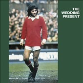 The Wedding Present: George Best [Expanded Edition] [Box]