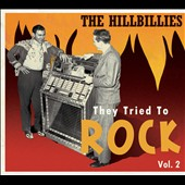 Various Artists: The Hillbillies: They Tried to Rock, Vol. 2 [Digipak]