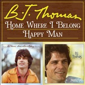 B.J. Thomas: Home Where I Belong/Happy Man [12/2]