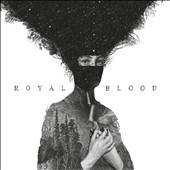Royal Blood (UK/Brighton): Royal Blood [Clean] *