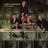 Schubert: (Re)Inventions - Chamber Ensemble / Ensemble Paladino