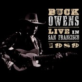Buck Owens: When Buck Came Back! Live San Francisco 1989 [Digipak]