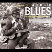 Various Artists: The Roots of It All: Acoustic Blues - The Definitive Collection, Vol. 4