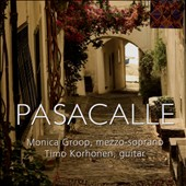 Pasacalle music for voice & guitar by Mudarra, Narvaéz, Murcia, Sanz, Ponce et al. / Mudarra, Monica Groop, mz; Timo Korhonen, guitar
