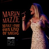 Marin Mazzie: Make Your Own Kind of Music: Live at 54 Below
