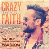 John Waller: Crazy Faith [Digipak]