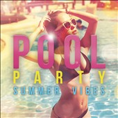 Various Artists: Pool Party: Summer Vibes