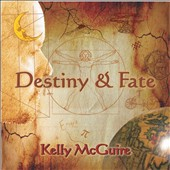 Kelly McGuire: Destiny and Fate