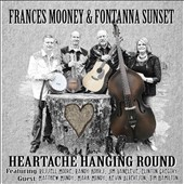 Frances Mooney & Fontanna Sunset: Heartache Hanging Round