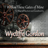 Wycliffe Gordon: Within These Gates of Mine