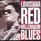 Louisiana Red: Millennium Blues