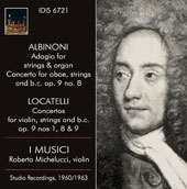 Albinoni (1671-1751): Adagio for strings & organ; Concerto for Oboe, Strings and B.C. Op. 9; Locatelli (1695-1764): Concertos for Violin, Strings and B.C. Op. 9 Nos. 1, 8 & 9 / I Musici; Maria Teresa Garatti, organ; Roberto Michelucci, Violin