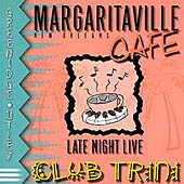 Club Trini: Margaritaville Cafe: Late Night Live