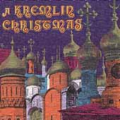 A Kremlin Christmas / Capella of the Moscow Kremlin Museum