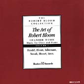 The Art of Robert Bloom - Chamber Music Vol 1