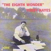 Tubby Hayes: The Eighth Wonder