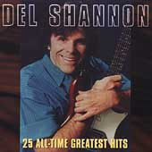 Del Shannon: 25 All-Time Greatest Hits