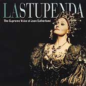 La Stupenda - The Supreme Voice of Joan Sutherland