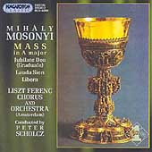 Mosonyi: Mass in A Major, Jubilate Deo, etc / Scholcz, et al