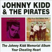Johnny Kidd & the Pirates: The Memorial Album/Your Cheatin' Heart