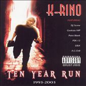 K-Rino: Ten Year Run [PA]
