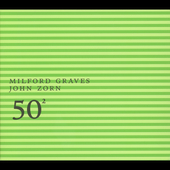 Milford Graves: Milford Graves and John Zorn: 50th Birthday Celebration [Digipak]