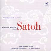 From the Depth of Silence - Orchestral Music of Somei Satoh
