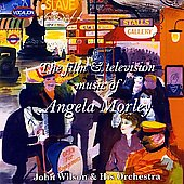 John Wilson (Conductor)/The John Wilson Orchestra: The Film and Television Music of Angela Morley *