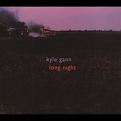 Kyle Gann: Long Night / Sarah Cahill