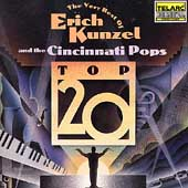 Erich Kunzel (Conductor): The Very Best of Erich Kunzel: Top 20