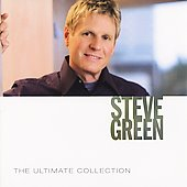 Steve Green (Gospel): The Ultimate Collection