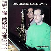 Larry Schneider: Bill Evans Person We Knew