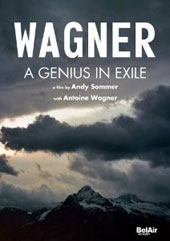 Wagner: A Genius in Exile / Mikhail Rudy, Antoine Wagner [DVD]