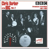 Chris Barber (1~Trombone): At the BBC, Vol. 2: More Wireless Days
