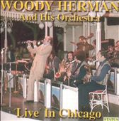 Woody Herman: Live in Chicago