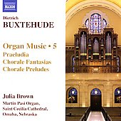 Buxtehude: Organ Music, Vol 5 / Julia Brown
