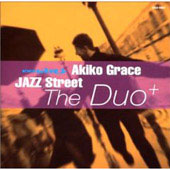 Akiko Grace: Jazz Street: The Duo