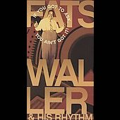 Fats Waller: If You Got to Ask, You Ain't Got It! [Box] [Remaster]