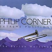 Philip Corner: Extreme Positions / The Barton Workshop