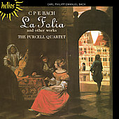 C.P.E. Bach: La Folia and other works /  Purcell Quartet