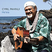 Cyril Pahinui: He'eia *