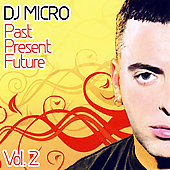 DJ Micro: Past Present Future, Vol. 2 *