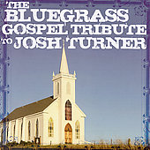 Various Artists: Bluegrass Gospel Tribute to Josh Turner