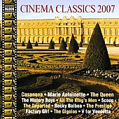 Cinema Classics 2007 - Classical Music Made Famous in Films