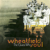 The Guess Who: Wheatfield Soul